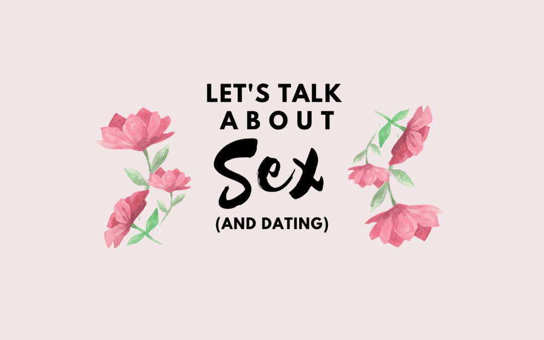 Let's Talk About Sex (and Dating)