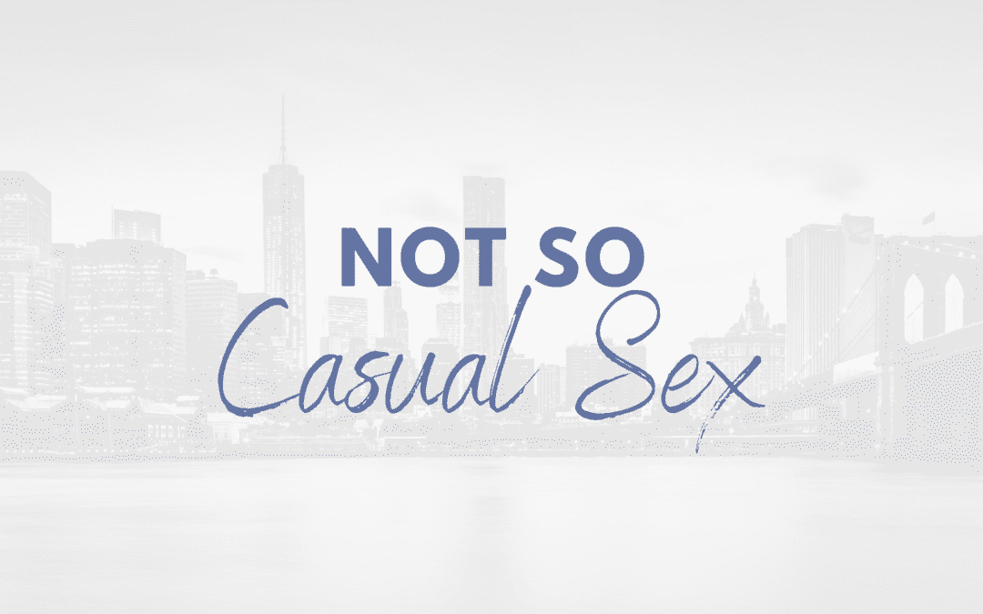 Not So Casual Sex